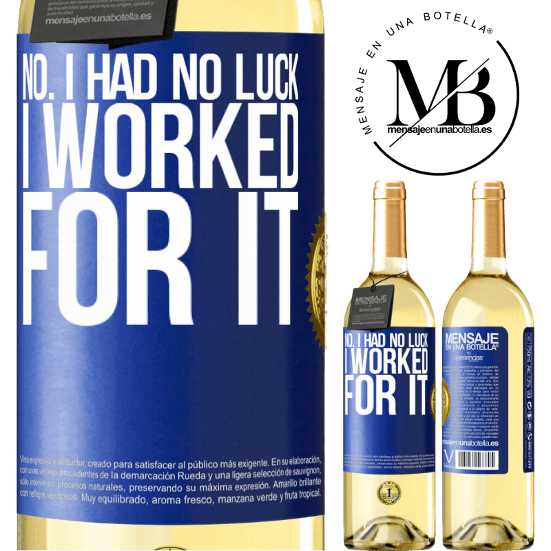 24,95 € Free Shipping | White Wine WHITE Edition No. I had no luck, I worked for it Blue Label. Customizable label Young wine Harvest 2020 Verdejo