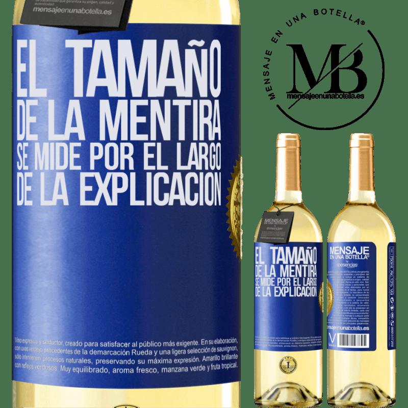 24,95 € Envoi gratuit   Vin blanc Édition WHITE La taille du mensonge est mesurée par la longueur de l'explication Étiquette Bleue. Étiquette personnalisable Vin jeune Récolte 2020 Verdejo