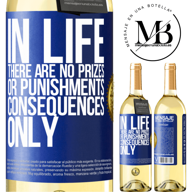 24,95 € Free Shipping | White Wine WHITE Edition In life there are no prizes or punishments. Consequences only Blue Label. Customizable label Young wine Harvest 2020 Verdejo