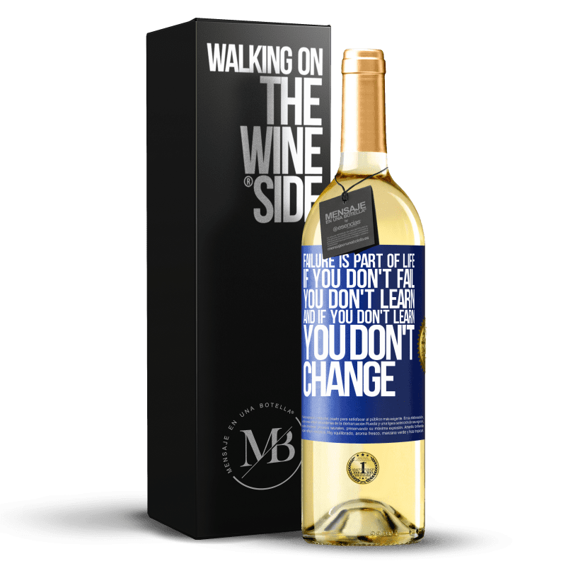24,95 € Free Shipping | White Wine WHITE Edition Failure is part of life. If you don't fail, you don't learn, and if you don't learn, you don't change Blue Label. Customizable label Young wine Harvest 2020 Verdejo