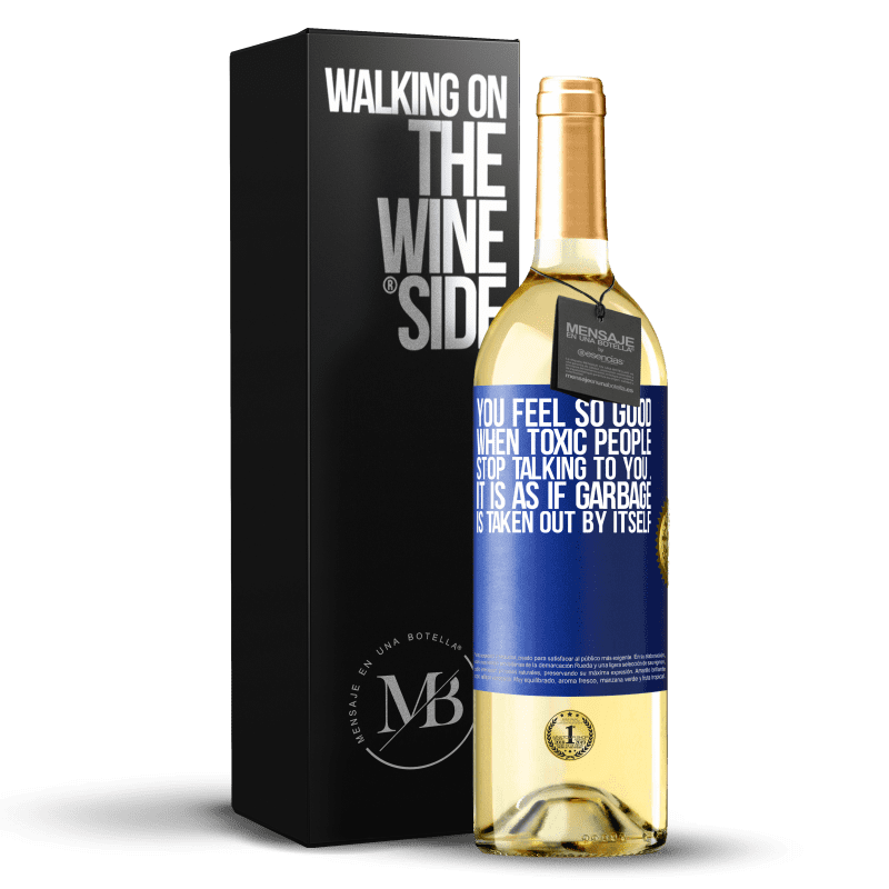 24,95 € Free Shipping | White Wine WHITE Edition You feel so good when toxic people stop talking to you ... It is as if garbage is taken out by itself Blue Label. Customizable label Young wine Harvest 2020 Verdejo