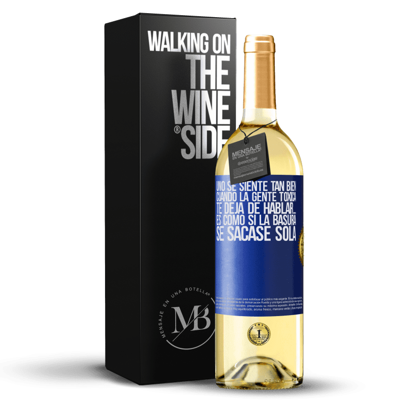 24,95 € Envoi gratuit   Vin blanc Édition WHITE Vous vous sentez tellement bien quand des personnes toxiques cessent de vous parler ... C'est comme si les ordures étaient Étiquette Bleue. Étiquette personnalisable Vin jeune Récolte 2020 Verdejo
