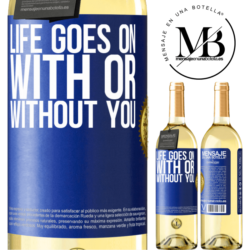24,95 € Free Shipping | White Wine WHITE Edition Life goes on, with or without you Blue Label. Customizable label Young wine Harvest 2020 Verdejo