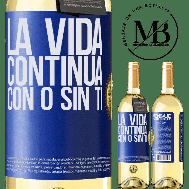 24,95 € Envío gratis | Vino Blanco Edición WHITE La vida continua, con o sin ti Etiqueta Azul. Etiqueta personalizable Vino joven Cosecha 2020 Verdejo