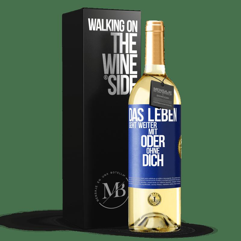 24,95 € Kostenloser Versand | Weißwein WHITE Ausgabe Das Leben geht weiter, mit oder ohne dich Blaue Markierung. Anpassbares Etikett Junger Wein Ernte 2020 Verdejo