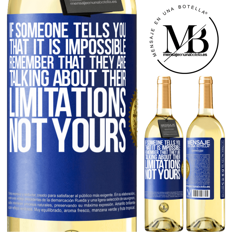 24,95 € Free Shipping   White Wine WHITE Edition If someone tells you that it is impossible, remember that they are talking about their limitations, not yours Blue Label. Customizable label Young wine Harvest 2020 Verdejo