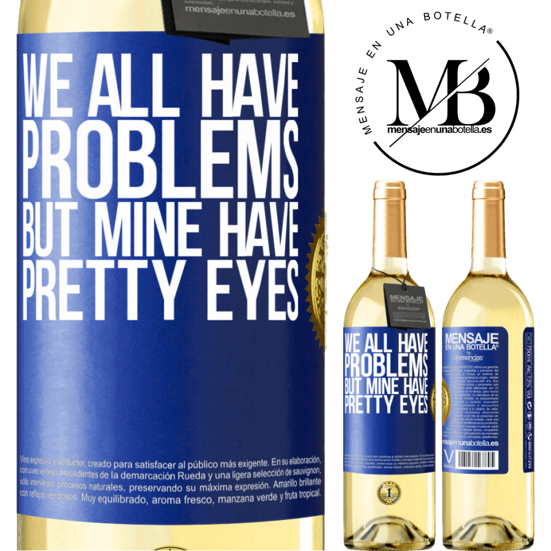 24,95 € Free Shipping | White Wine WHITE Edition We all have problems, but mine have pretty eyes Blue Label. Customizable label Young wine Harvest 2020 Verdejo