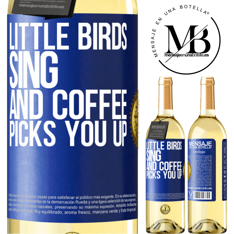 24,95 € Free Shipping   White Wine WHITE Edition Little birds sing and coffee picks you up Blue Label. Customizable label Young wine Harvest 2020 Verdejo