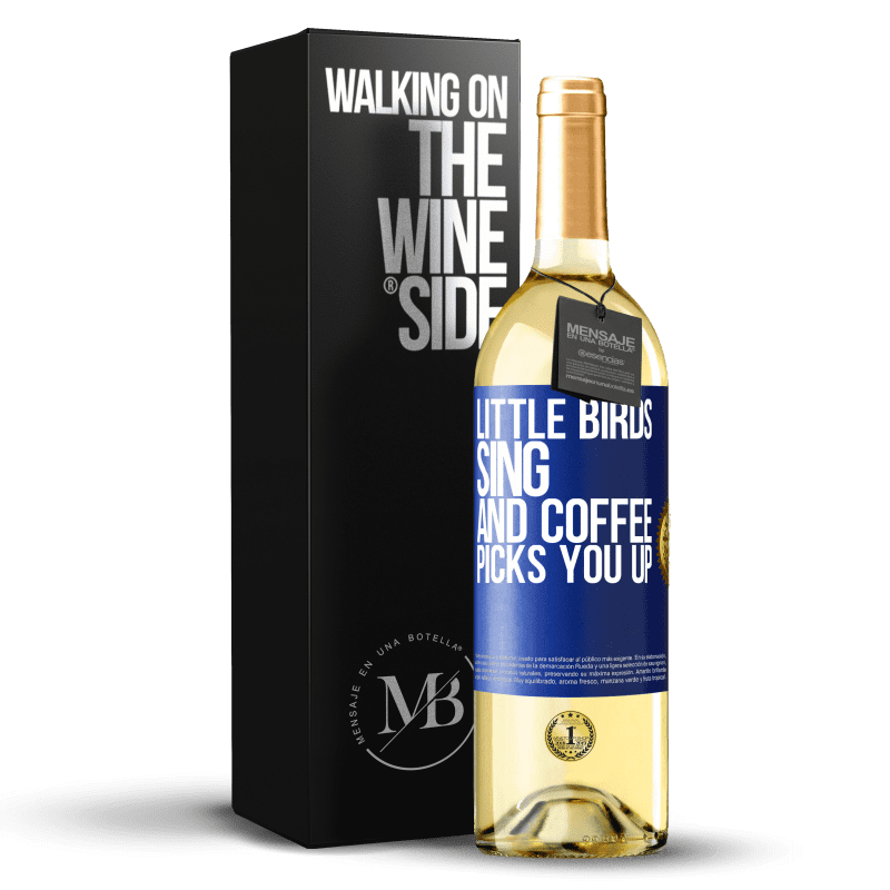24,95 € Free Shipping | White Wine WHITE Edition Little birds sing and coffee picks you up Blue Label. Customizable label Young wine Harvest 2020 Verdejo