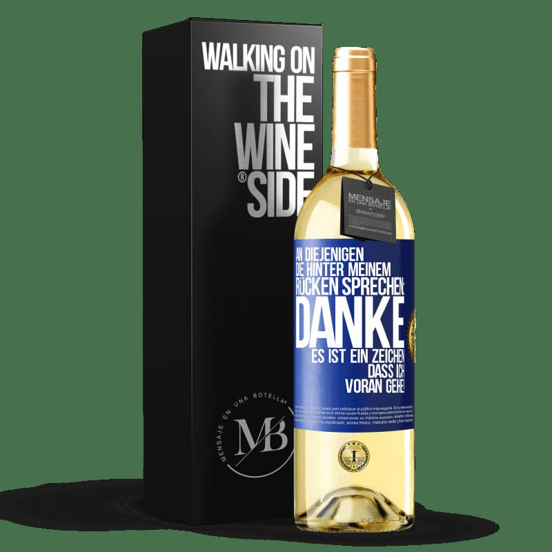 24,95 € Kostenloser Versand   Weißwein WHITE Ausgabe An diejenigen, die hinter meinem Rücken sprechen, DANKE. Es ist ein Zeichen, dass ich voraus bin! Blaue Markierung. Anpassbares Etikett Junger Wein Ernte 2020 Verdejo
