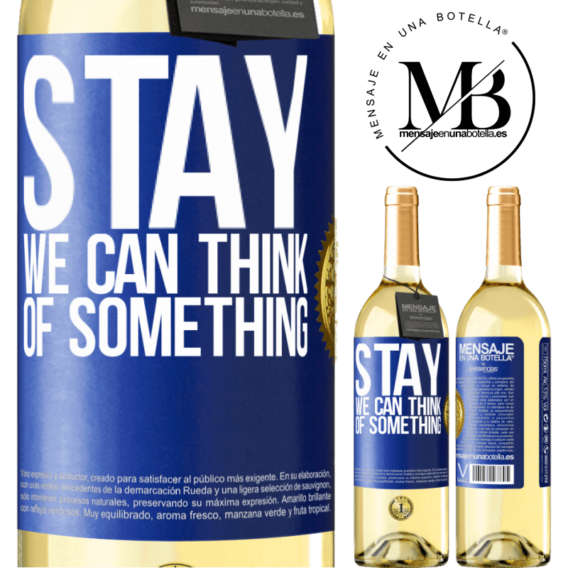 24,95 € Free Shipping   White Wine WHITE Edition Stay, we can think of something Blue Label. Customizable label Young wine Harvest 2020 Verdejo