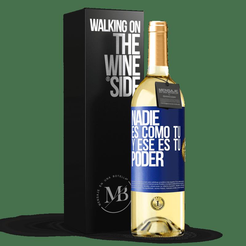 24,95 € Envoi gratuit | Vin blanc Édition WHITE Personne n'est comme toi, et c'est ton pouvoir Étiquette Bleue. Étiquette personnalisable Vin jeune Récolte 2020 Verdejo