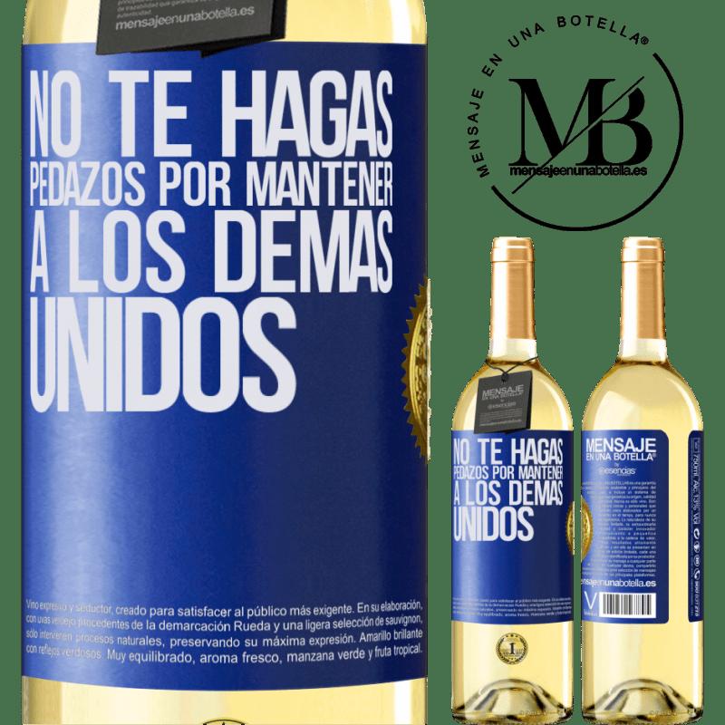 24,95 € Envío gratis   Vino Blanco Edición WHITE No te hagas pedazos por mantener a los demas unidos Etiqueta Azul. Etiqueta personalizable Vino joven Cosecha 2020 Verdejo