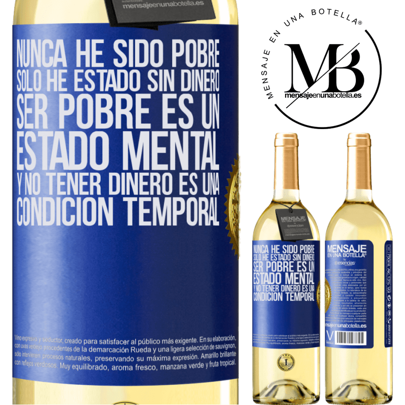 24,95 € Envoi gratuit | Vin blanc Édition WHITE Je n'ai jamais été pauvre, je n'ai été sans argent. Être pauvre est un état d'esprit et ne pas avoir d'argent est une Étiquette Bleue. Étiquette personnalisable Vin jeune Récolte 2020 Verdejo
