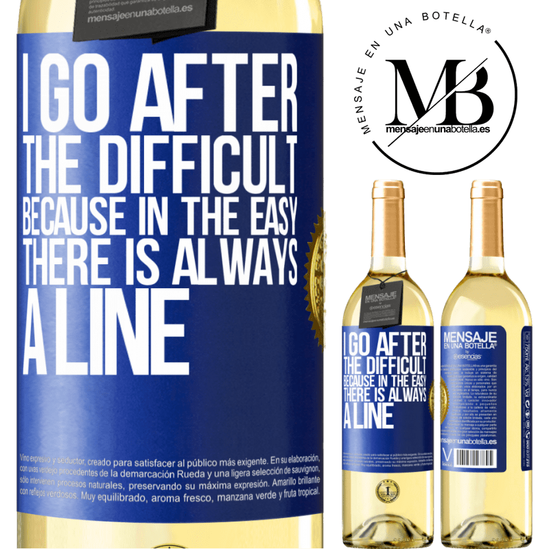 24,95 € Free Shipping   White Wine WHITE Edition I go after the difficult, because in the easy there is always a line Blue Label. Customizable label Young wine Harvest 2020 Verdejo