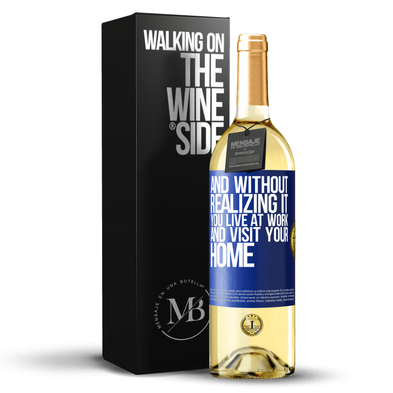 24,95 € Free Shipping | White Wine WHITE Edition And without realizing it, you live at work and visit your home Blue Label. Customizable label Young wine Harvest 2020 Verdejo