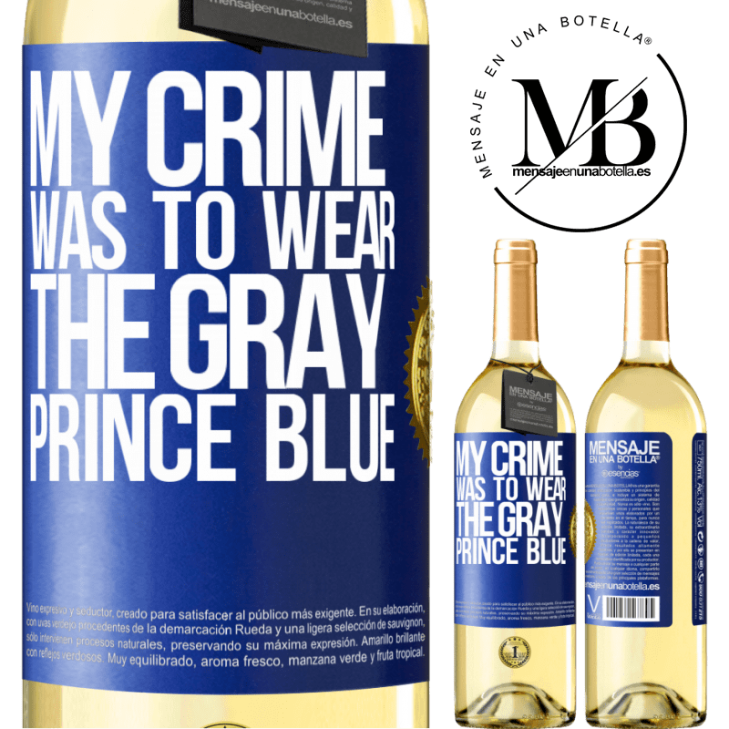 24,95 € Free Shipping   White Wine WHITE Edition My crime was to wear the gray prince blue Blue Label. Customizable label Young wine Harvest 2020 Verdejo