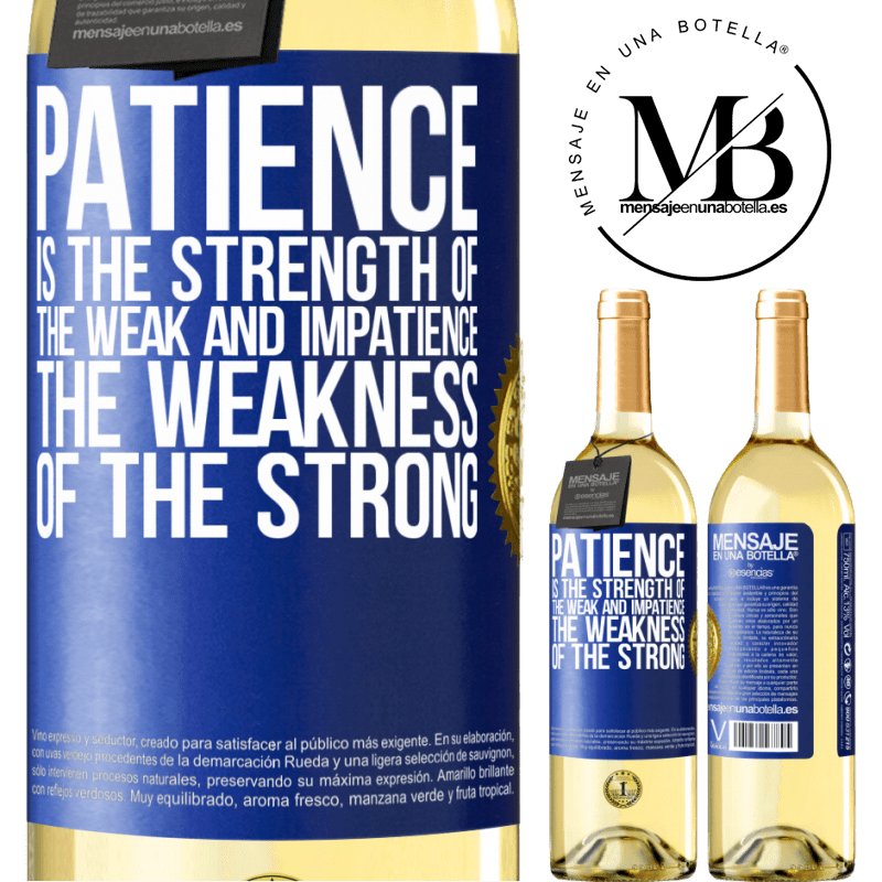 24,95 € Free Shipping | White Wine WHITE Edition Patience is the strength of the weak and impatience, the weakness of the strong Blue Label. Customizable label Young wine Harvest 2020 Verdejo