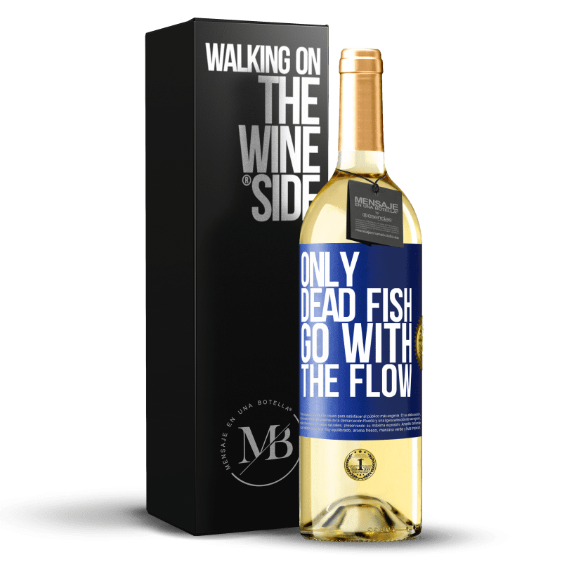 24,95 € Free Shipping | White Wine WHITE Edition Only dead fish go with the flow Blue Label. Customizable label Young wine Harvest 2020 Verdejo