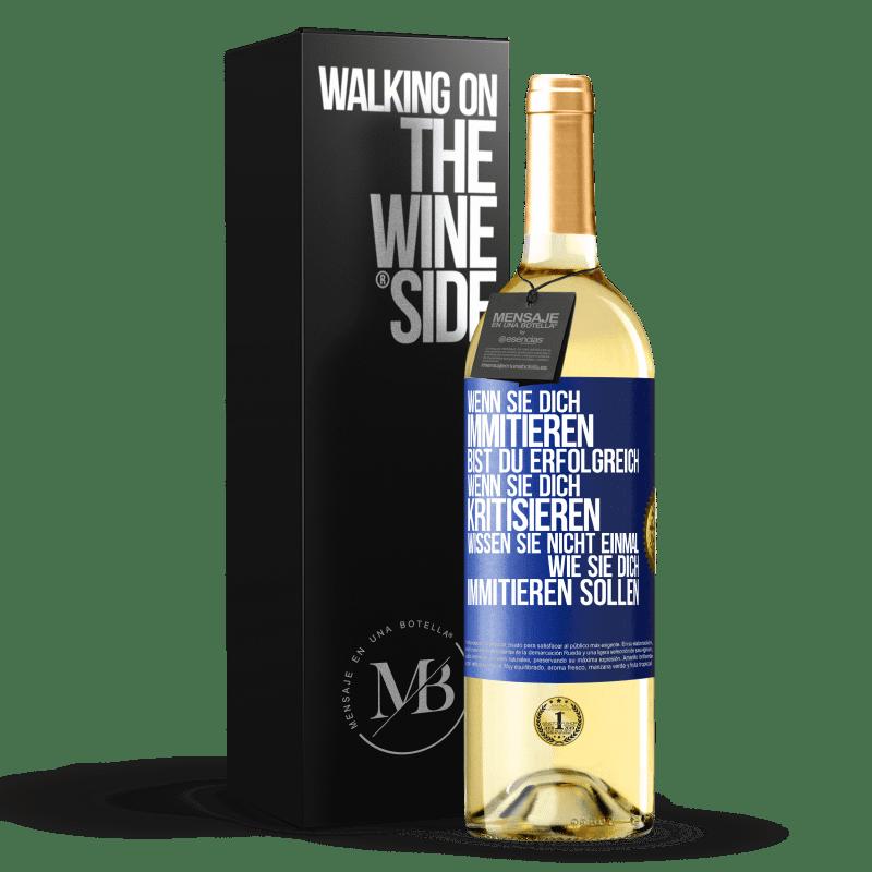 24,95 € Kostenloser Versand | Weißwein WHITE Ausgabe Wenn sie Sie kopieren, haben Sie Erfolg erzielt. Wenn sie dich kritisieren, wissen sie nicht einmal, wie sie dich kopieren Blaue Markierung. Anpassbares Etikett Junger Wein Ernte 2020 Verdejo