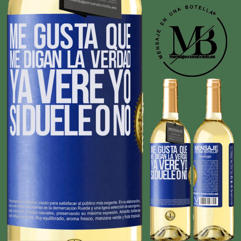 24,95 € Envío gratis | Vino Blanco Edición WHITE Me gusta que me digan la verdad ya veré yo si duele o no Etiqueta Azul. Etiqueta personalizable Vino joven Cosecha 2020 Verdejo