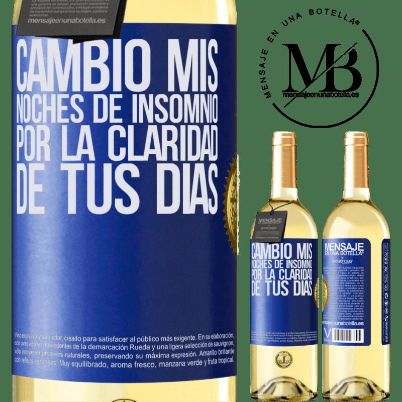 24,95 € Envío gratis | Vino Blanco Edición WHITE Cambio mis noches de insomnio por la claridad de tus días Etiqueta Azul. Etiqueta personalizable Vino joven Cosecha 2020 Verdejo