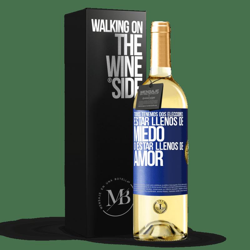 24,95 € Envoi gratuit   Vin blanc Édition WHITE Nous avons tous deux choix: être plein de peur ou plein d'amour Étiquette Bleue. Étiquette personnalisable Vin jeune Récolte 2020 Verdejo