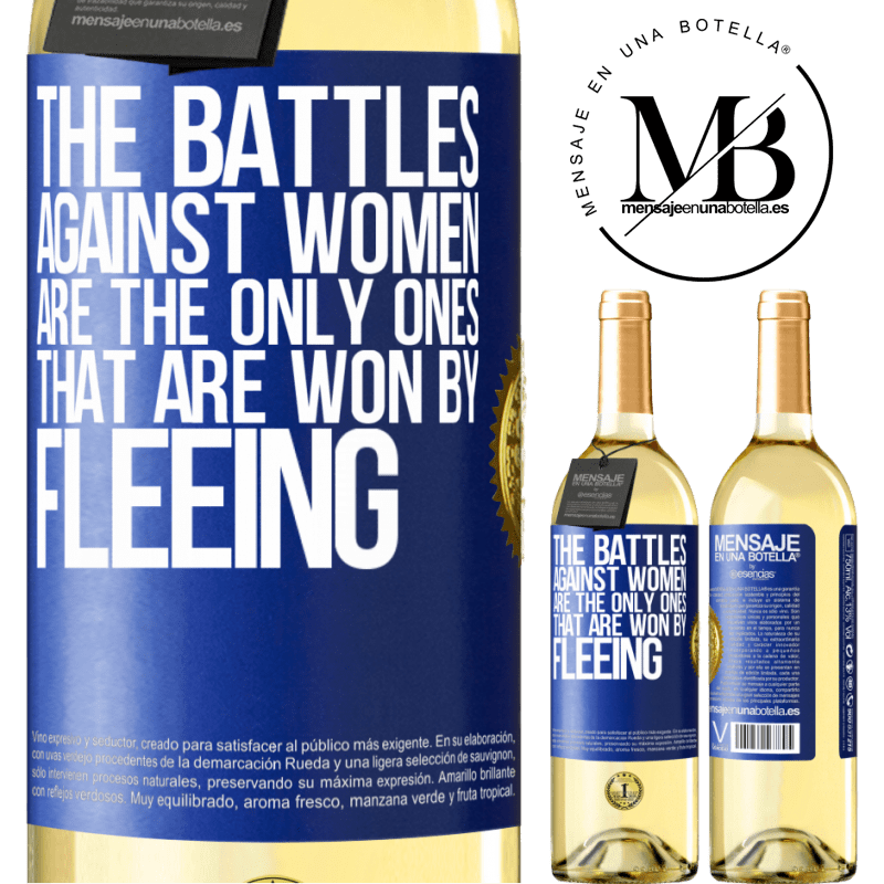 24,95 € Free Shipping   White Wine WHITE Edition The battles against women are the only ones that are won by fleeing Blue Label. Customizable label Young wine Harvest 2020 Verdejo