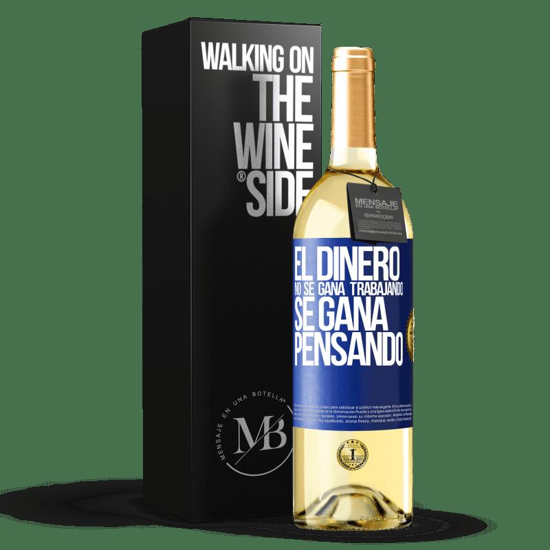 24,95 € Envoi gratuit | Vin blanc Édition WHITE L'argent ne se gagne pas en travaillant, il se gagne en pensant Étiquette Bleue. Étiquette personnalisable Vin jeune Récolte 2020 Verdejo