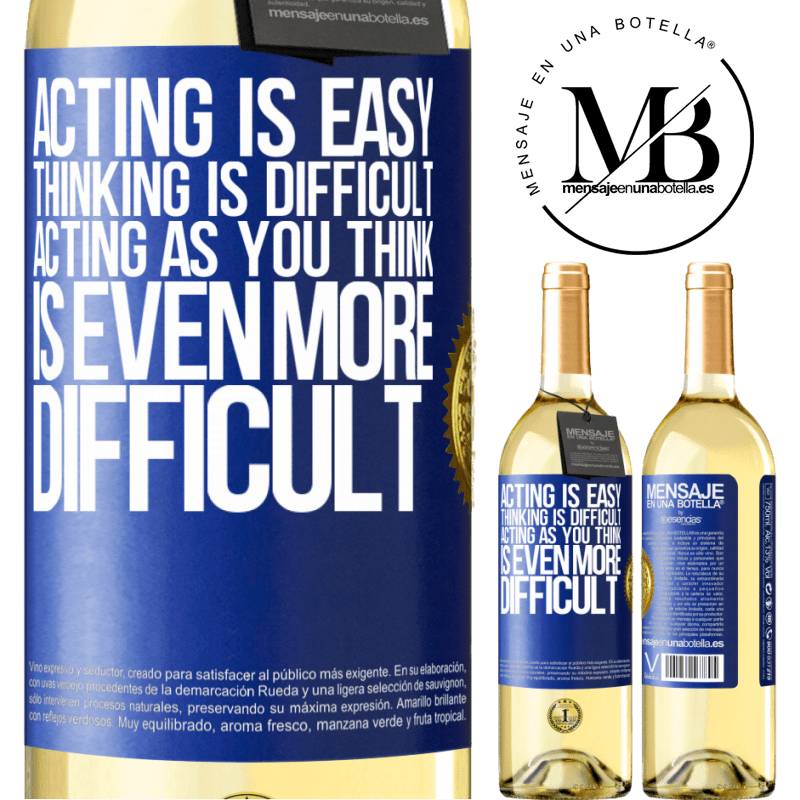 24,95 € Free Shipping | White Wine WHITE Edition Acting is easy, thinking is difficult. Acting as you think is even more difficult Blue Label. Customizable label Young wine Harvest 2020 Verdejo