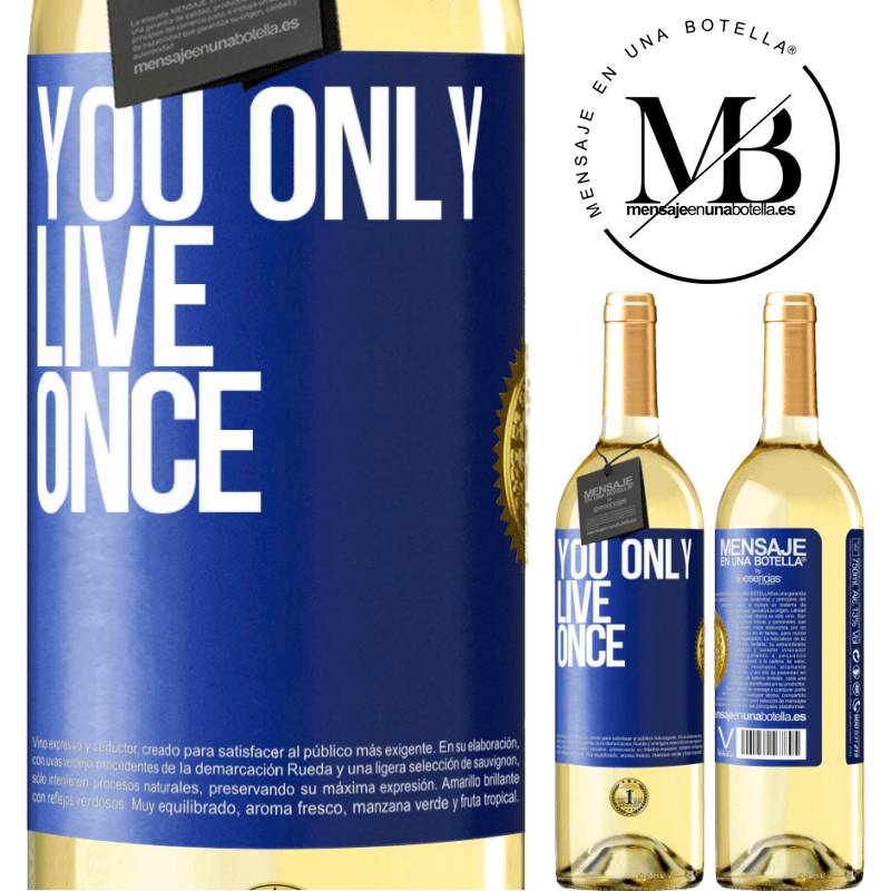 24,95 € Free Shipping   White Wine WHITE Edition You only live once Blue Label. Customizable label Young wine Harvest 2020 Verdejo