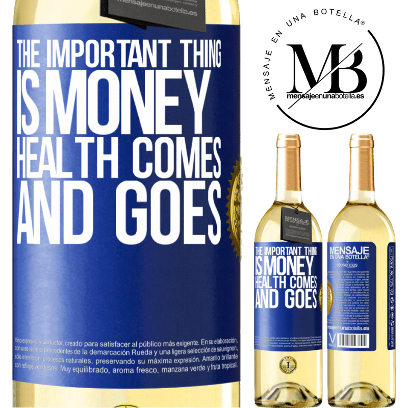24,95 € Free Shipping | White Wine WHITE Edition The important thing is money, health comes and goes Blue Label. Customizable label Young wine Harvest 2020 Verdejo