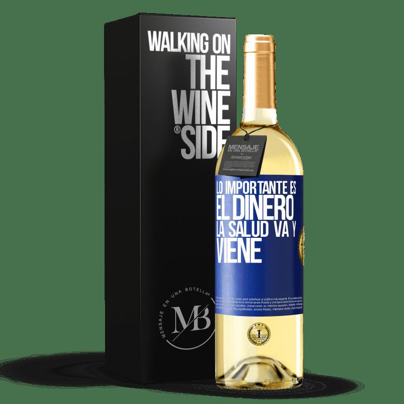 24,95 € Envoi gratuit | Vin blanc Édition WHITE L'important, c'est l'argent, la santé va et vient Étiquette Bleue. Étiquette personnalisable Vin jeune Récolte 2020 Verdejo