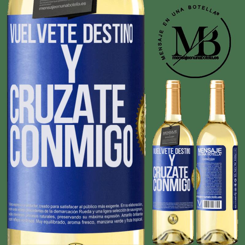 24,95 € Envío gratis | Vino Blanco Edición WHITE Vuélvete destino y crúzate conmigo Etiqueta Azul. Etiqueta personalizable Vino joven Cosecha 2020 Verdejo