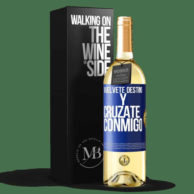 24,95 € Envoi gratuit | Vin blanc Édition WHITE Deviens le destin et croise avec moi Étiquette Bleue. Étiquette personnalisable Vin jeune Récolte 2020 Verdejo