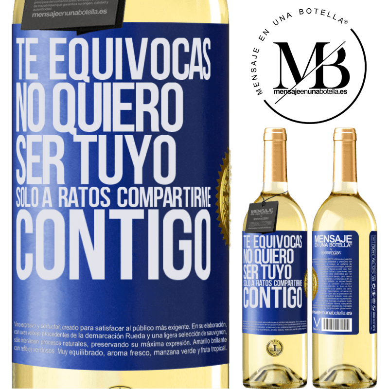 24,95 € Envío gratis | Vino Blanco Edición WHITE Te equivocas. No quiero ser tuyo. Sólo a ratos compartirme contigo Etiqueta Azul. Etiqueta personalizable Vino joven Cosecha 2020 Verdejo