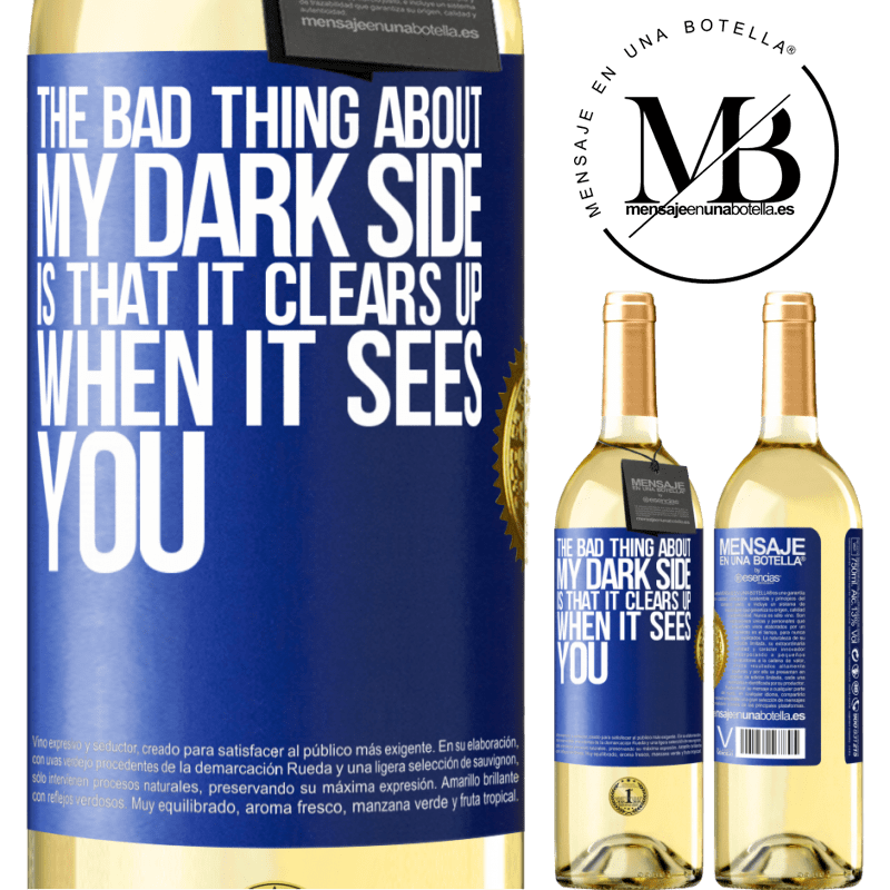 24,95 € Free Shipping | White Wine WHITE Edition The bad thing about my dark side is that it clears up when it sees you Blue Label. Customizable label Young wine Harvest 2020 Verdejo