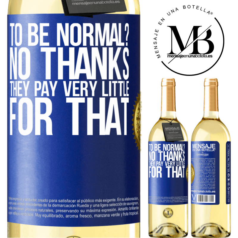 24,95 € Free Shipping   White Wine WHITE Edition to be normal? No thanks. They pay very little for that Blue Label. Customizable label Young wine Harvest 2020 Verdejo