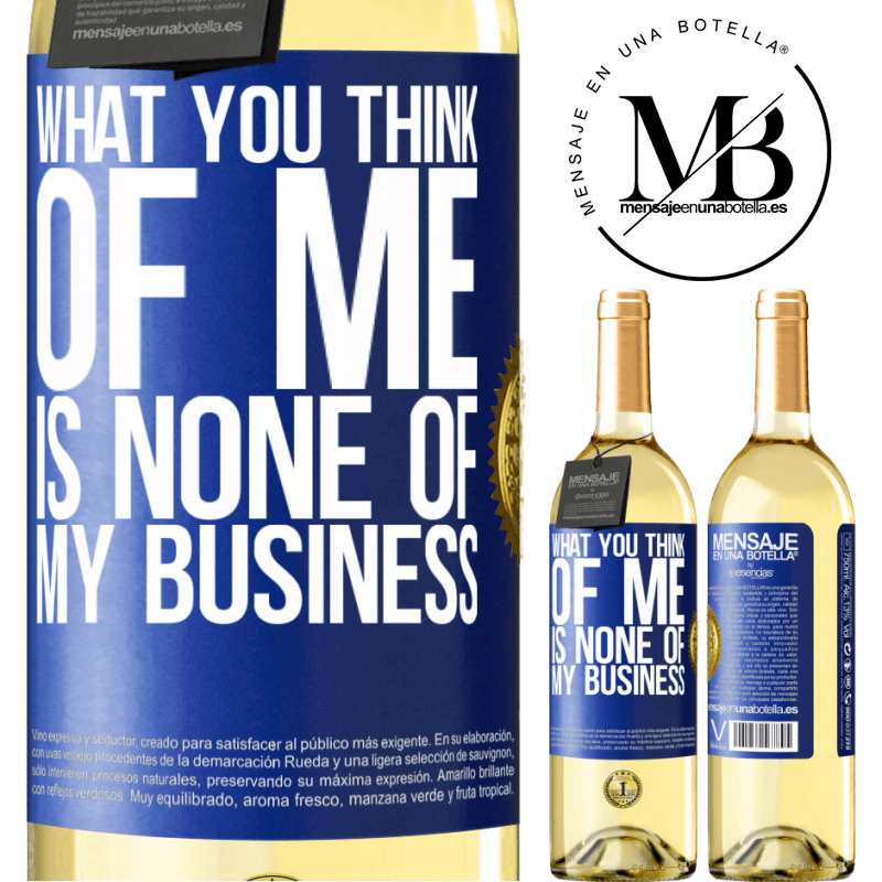 24,95 € Free Shipping   White Wine WHITE Edition What you think of me is none of my business Blue Label. Customizable label Young wine Harvest 2020 Verdejo