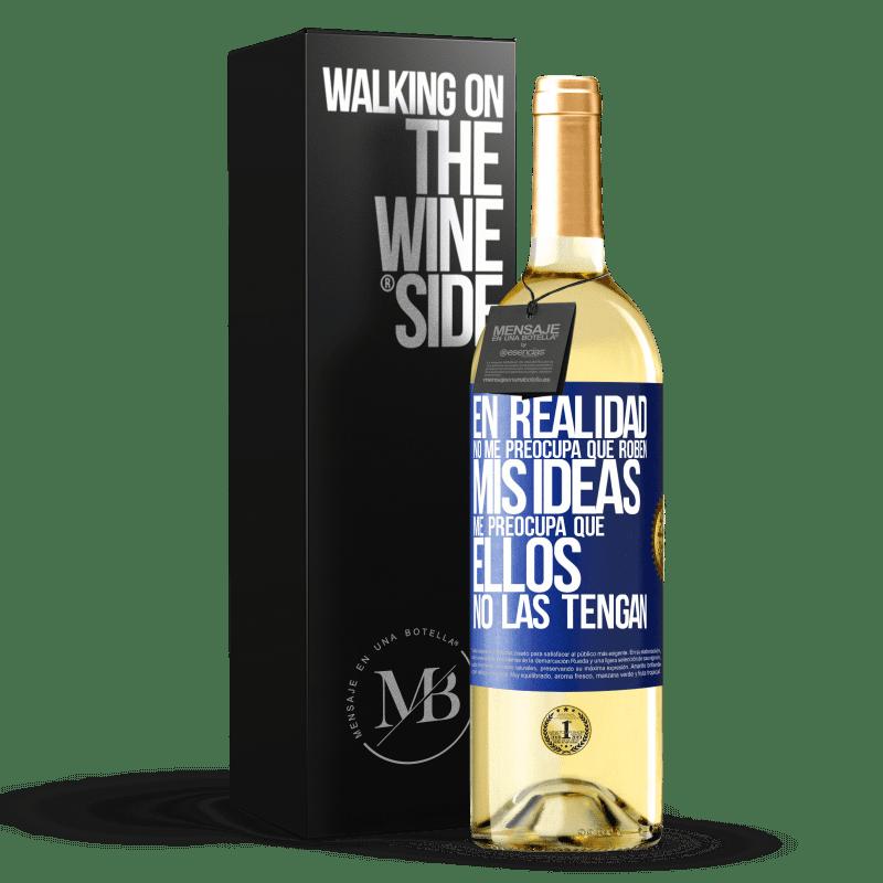 24,95 € Envoi gratuit   Vin blanc Édition WHITE Je m'en fiche qu'ils volent mes idées, je crains qu'ils ne les aient pas Étiquette Bleue. Étiquette personnalisable Vin jeune Récolte 2020 Verdejo