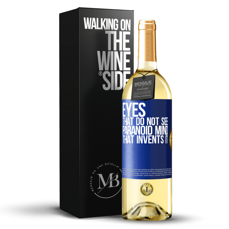 24,95 € Free Shipping | White Wine WHITE Edition Eyes that do not see, paranoid mind that invents it Blue Label. Customizable label Young wine Harvest 2020 Verdejo