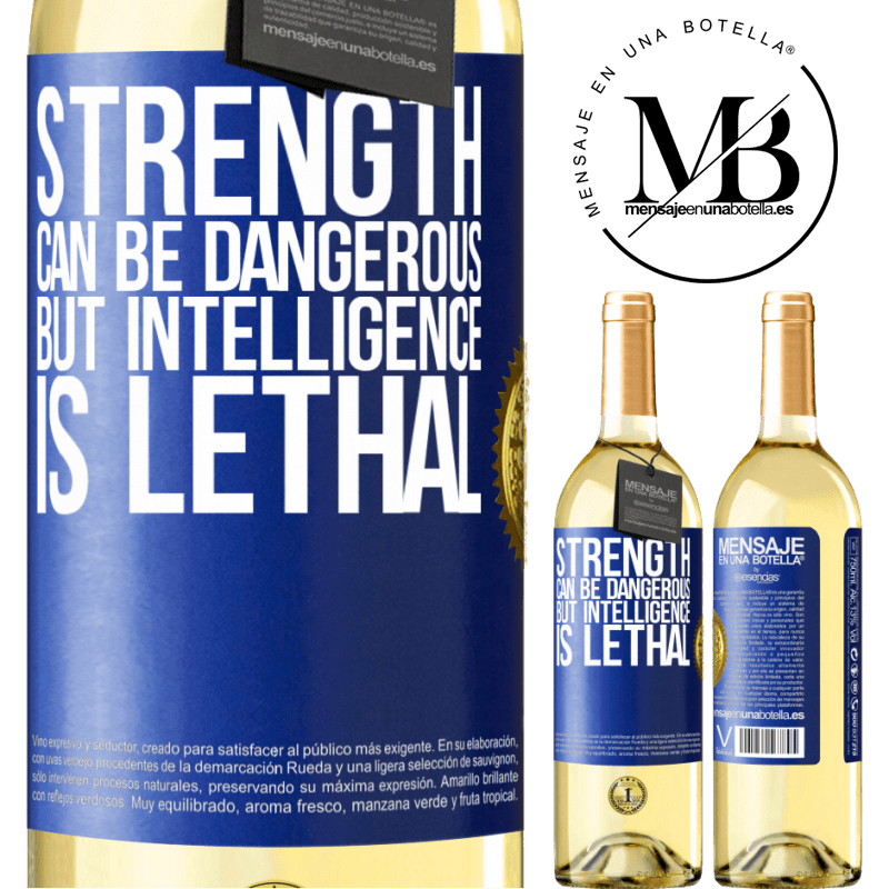 24,95 € Free Shipping | White Wine WHITE Edition Strength can be dangerous, but intelligence is lethal Blue Label. Customizable label Young wine Harvest 2020 Verdejo