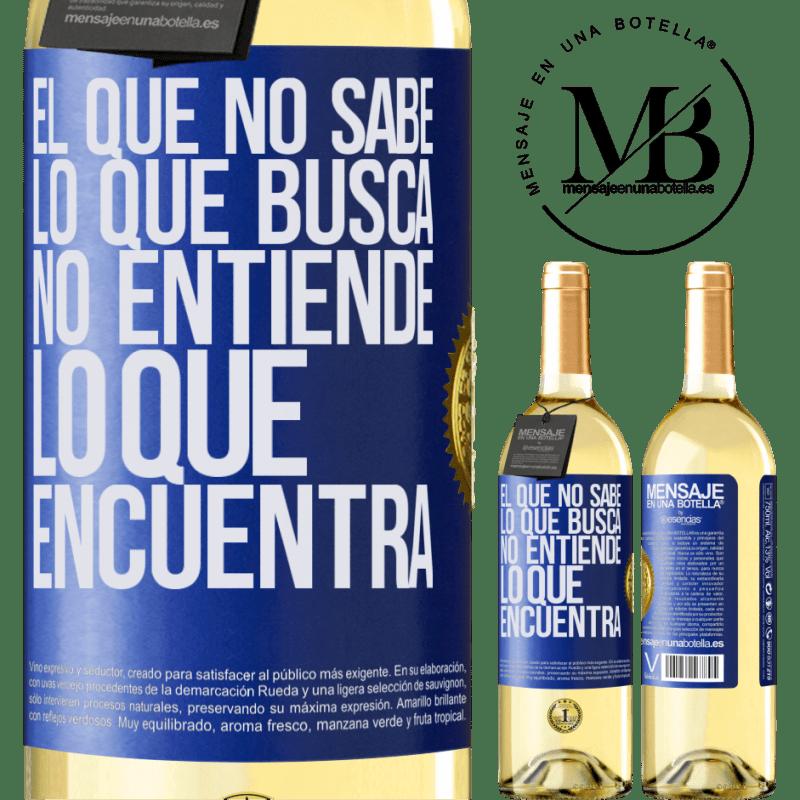 24,95 € Envío gratis | Vino Blanco Edición WHITE El que no sabe lo que busca, no entiende lo que encuentra Etiqueta Azul. Etiqueta personalizable Vino joven Cosecha 2020 Verdejo
