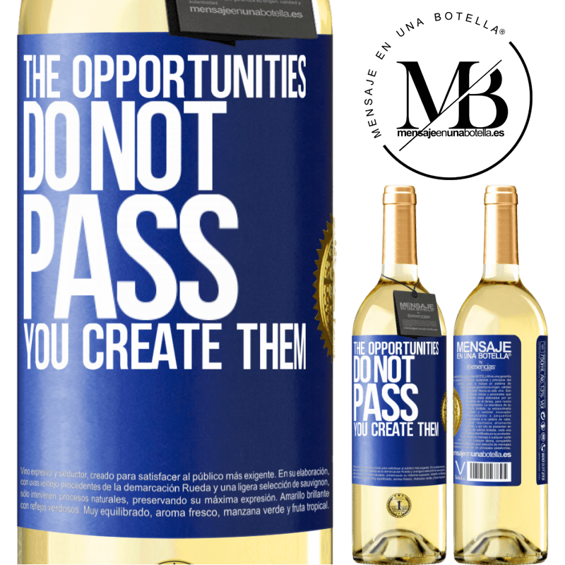 24,95 € Free Shipping | White Wine WHITE Edition The opportunities do not pass. You create them Blue Label. Customizable label Young wine Harvest 2020 Verdejo