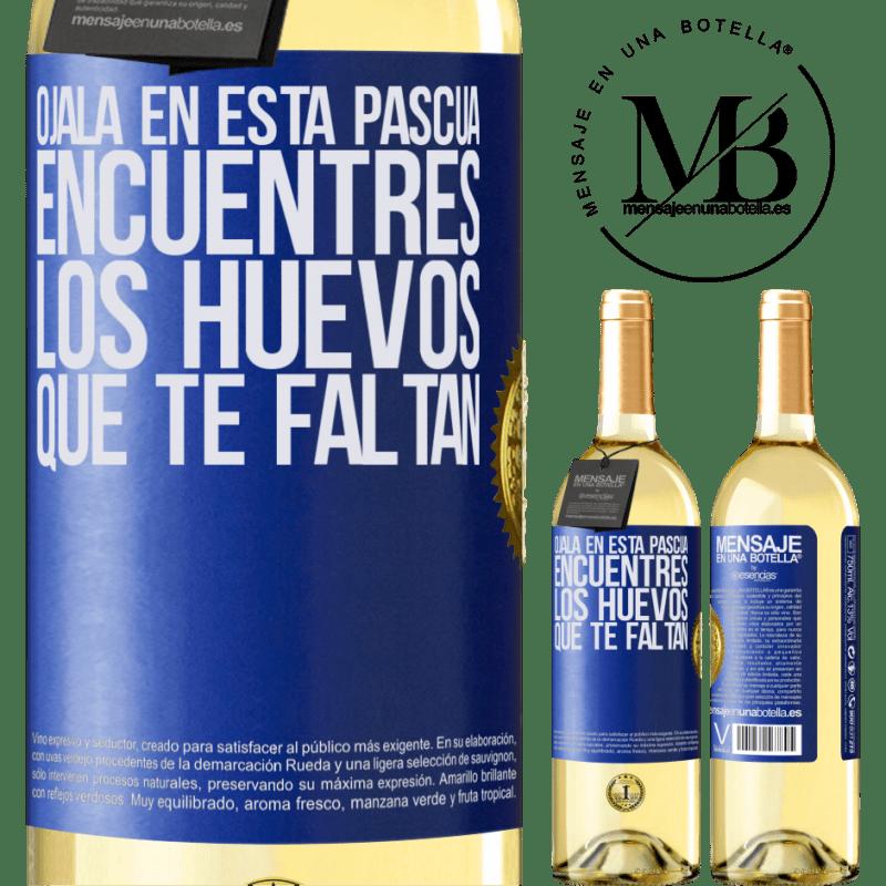 24,95 € Envío gratis   Vino Blanco Edición WHITE Ojalá en esta Pascua encuentres los huevos que te faltan Etiqueta Azul. Etiqueta personalizable Vino joven Cosecha 2020 Verdejo
