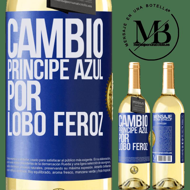 24,95 € Envoi gratuit   Vin blanc Édition WHITE Changer le prince bleu pour un loup féroce Étiquette Bleue. Étiquette personnalisable Vin jeune Récolte 2020 Verdejo