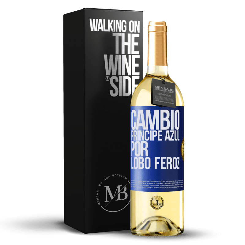 24,95 € Envío gratis | Vino Blanco Edición WHITE Cambio príncipe azul por lobo feroz Etiqueta Azul. Etiqueta personalizable Vino joven Cosecha 2020 Verdejo