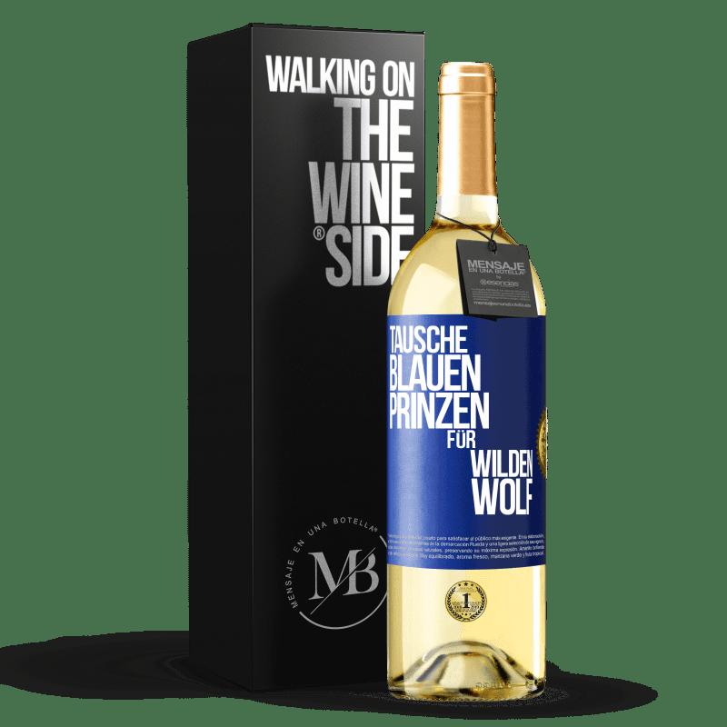 24,95 € Kostenloser Versand | Weißwein WHITE Ausgabe Ersetzen Sie den blauen Prinzen durch einen wilden Wolf Blaue Markierung. Anpassbares Etikett Junger Wein Ernte 2020 Verdejo