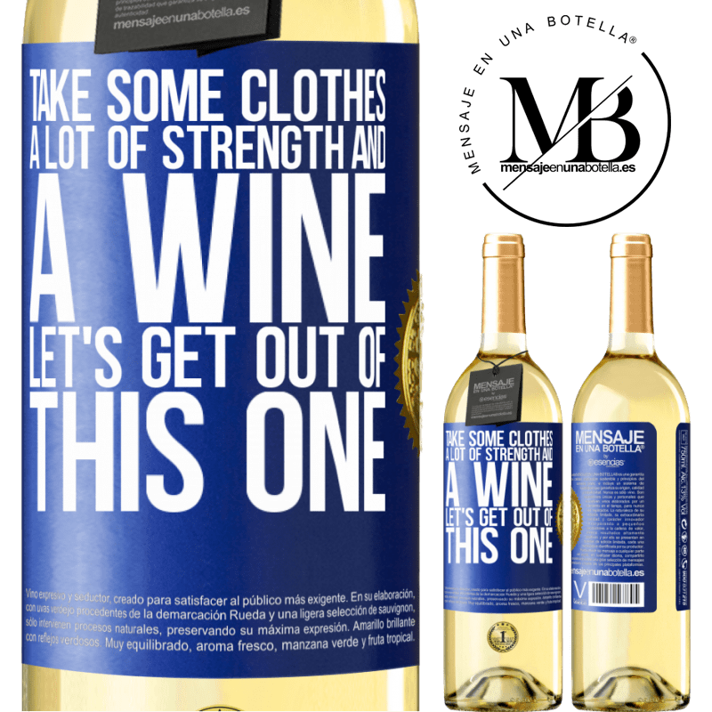 24,95 € Free Shipping | White Wine WHITE Edition Take some clothes, a lot of strength and a wine. Let's get out of this one Blue Label. Customizable label Young wine Harvest 2020 Verdejo