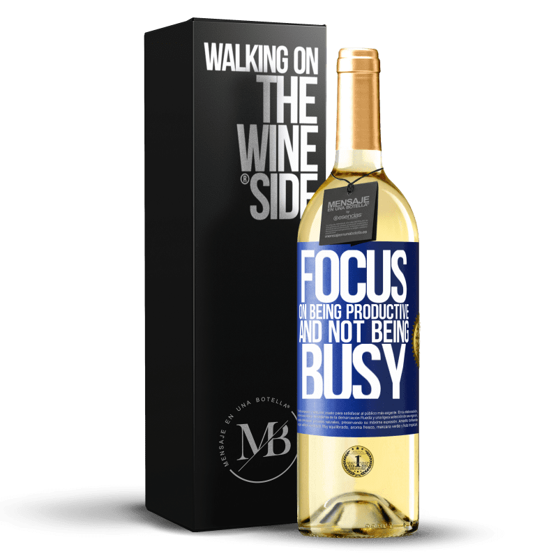 24,95 € Free Shipping   White Wine WHITE Edition Focus on being productive and not being busy Blue Label. Customizable label Young wine Harvest 2020 Verdejo